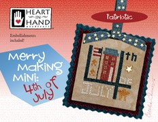 Heart in Hand Needleart - Merry Making Mini - 4th of July-Heart in Hand Needleart - Merry Making Mini - 4th of July, USA, patriotic, freedom, American flag, house, cross stitch