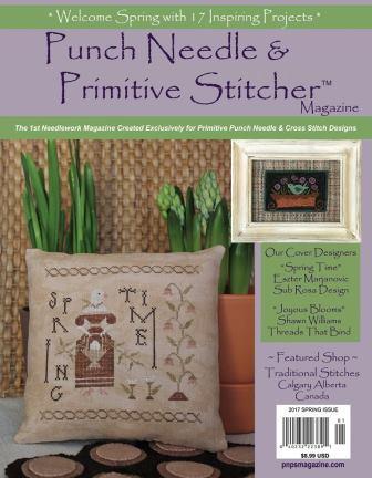 Punch Needle & Primitive Stitcher Magazine 2017 - Issue # 1 - Spring-Punch Needle  Primitive Stitcher Magazine 2017 - Issue  1 - Spring, prim, country, folk, cross stitch, patterns