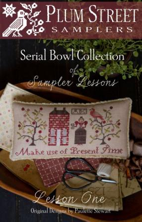 Plum Street Samplers - Serial Bowl Collection of Sampler Lessons - Lesson 1