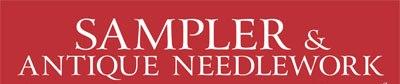 SAMPLER & ANTIQUE NEEDLEWORK QUARTERLY