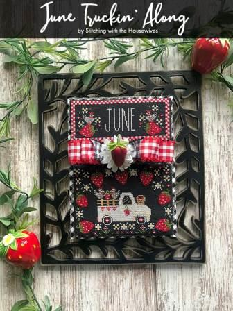 Stitching With The Housewives - Truckin' Along - June-Stitching With The Housewives - Truckin Along - June, calendar, Spring, summer, farm truck, chickens, strawberry, flowers, cross stitch
