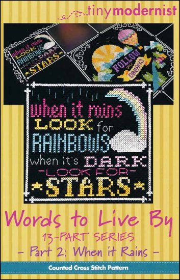Tiny Modernist - Words to Live By - Part 2 When it Rains-Tiny Modernist - Words to Live By - Part 2 When it Rains, verses, positive, cross stitch